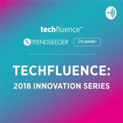 Techfluence: Innovation Series - 24 Seven & Trendseeder