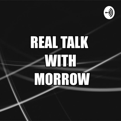 Real Talk With Morrow