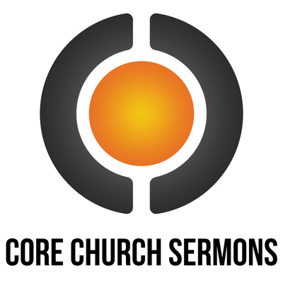 Core Church Sermons
