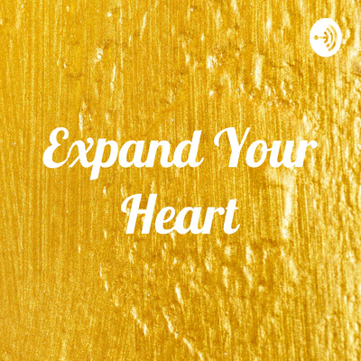 Expand Your Heart