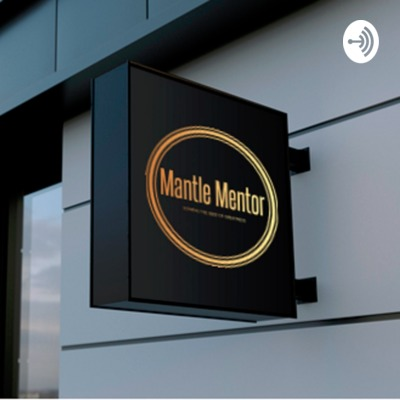 Mantle Mentor Motivationals