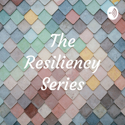 The Resiliency Series
