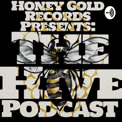 HONEY GOLD RECORDS PRESENTS: THE HIVE