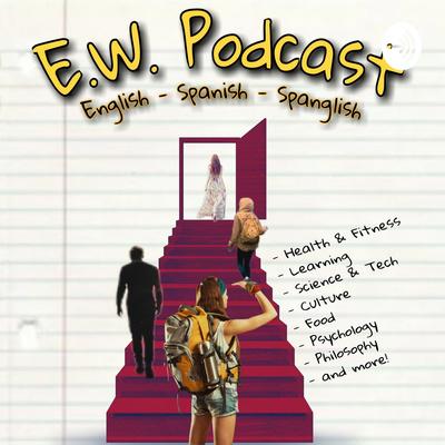 E.W. Podcast