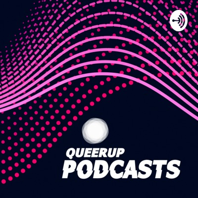 QueerUp Podcasts