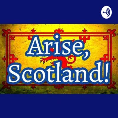 Arise, Scotland!