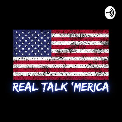 Real Talk 'Merica