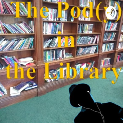 The Pod(y) in the Library