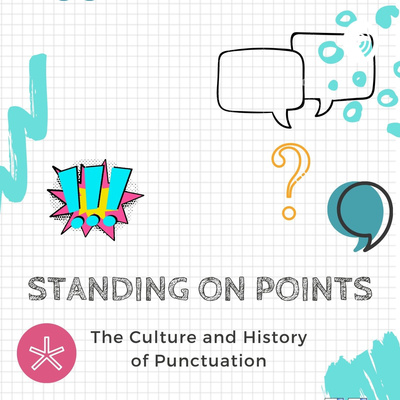 Standing on Points: A Cultural History of Punctuation