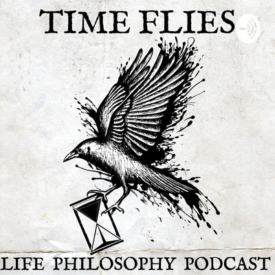 Time Flies Philosophy Podcast
