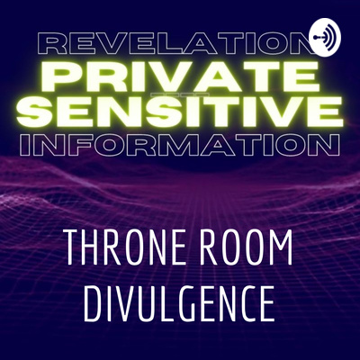 THRONE ROOM DIVULGENCE
