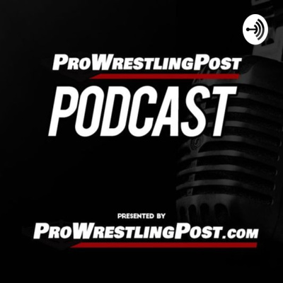 Pro Wrestling Post Podcast
