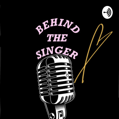BEHIND THE SINGER