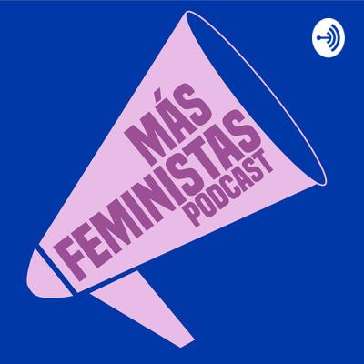 Más Feministas Podcast