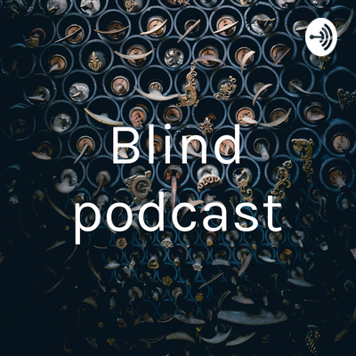 Blind podcast