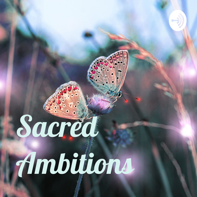 Sacred Ambitions