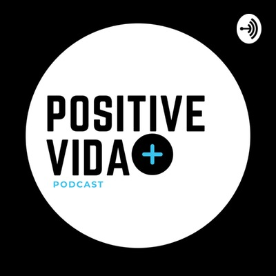 Positive Vida Podcast