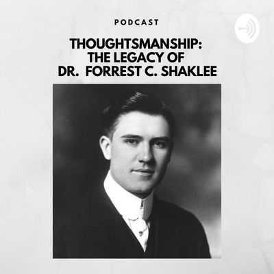 Thoughtsmanship - The Legacy Of Dr. Forrest C. Shaklee
