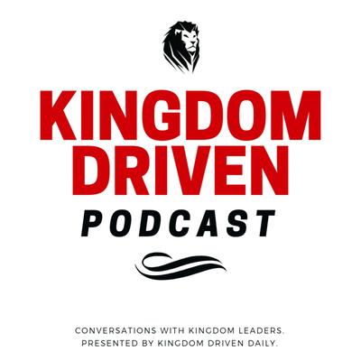 Kingdom Driven Podcast