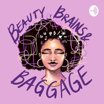 Beauty, Brains & Baggage