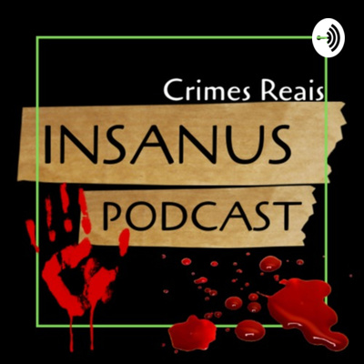 Insanus Podcast