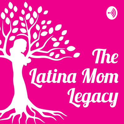 The Latina Mom Legacy