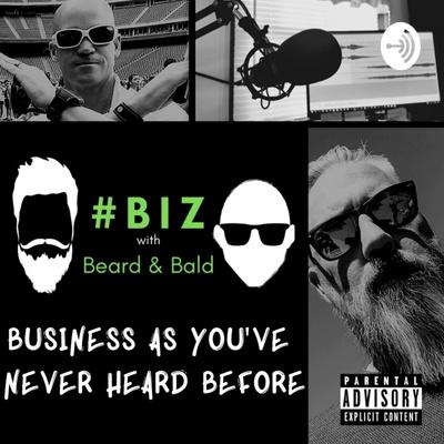 #BIZ with Beard & Bald