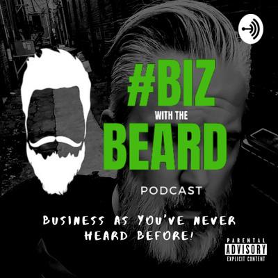 #BIZ with the Beard