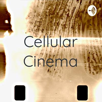 Cellular Cinema