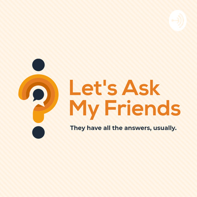 Let's Ask My Friends