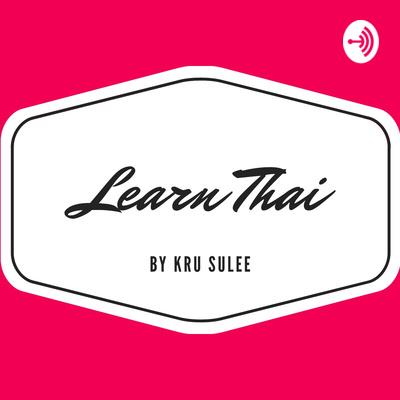 Learn Thai By Kru Sulee
