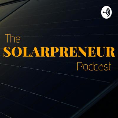 The Solarpreneur Podcast