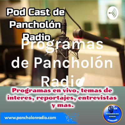 Programas de Pancholón Radio