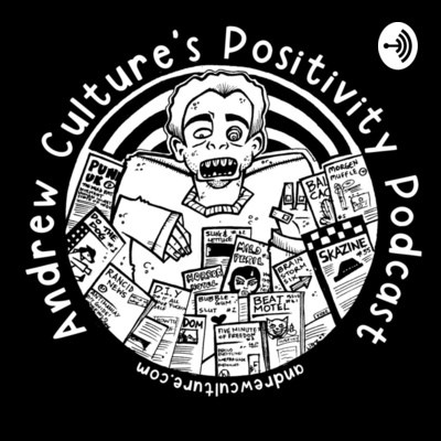 Andrew Culture's Positivity Podcast