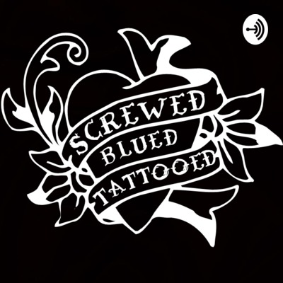 SCREWED BLUED AND TATTOOED