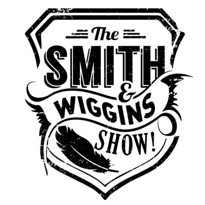 The Smith & Wiggins Show