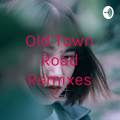 Old Town Road Remixes