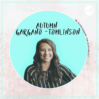The Autumn Tomlinson Podcast