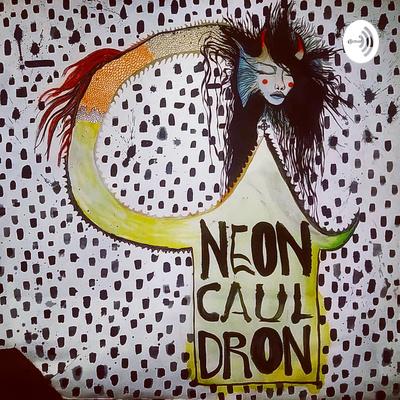 NEON CAULDRON with Alese Osborn
