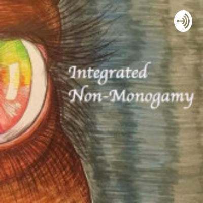 Integrated (Intersectional) Non-Monogamy
