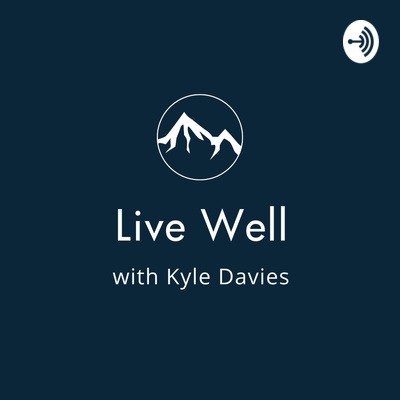Live Well with Kyle Davies