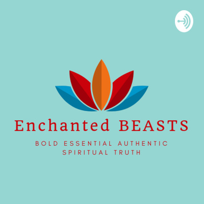 Enchanted Beast Podcast