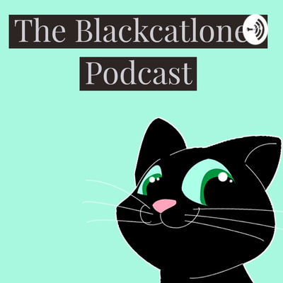 The Blackcatloner Podcast