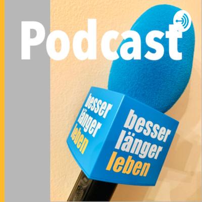 besser länger leben Podcast