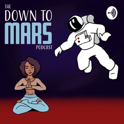 The Down to Mars Podcast