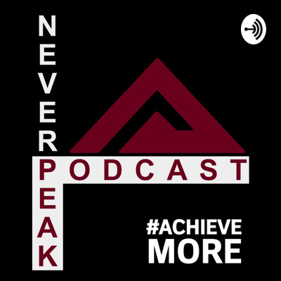 The Never Peak Podcast
