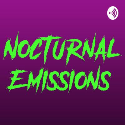 Nocturnal Emissions podcast
