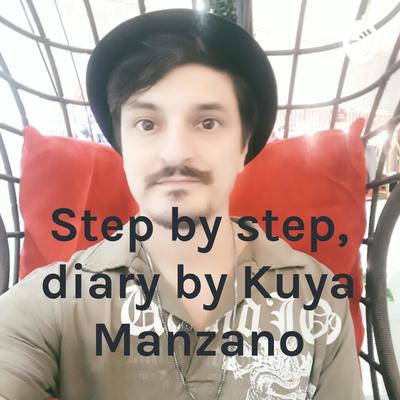 Step by step, diary by Kuya Manzano