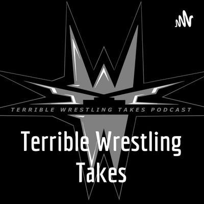Terrible Wrestling Takes