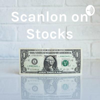 Scanlon on Stocks